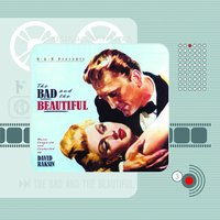 The Bad and the Beautiful — David Raksin