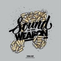 Sound of the Weapon — Verbal Kent