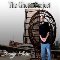 The Ghetto Project — Jimmy Notes