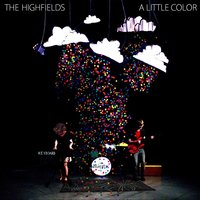 A Little Color — The Highfields