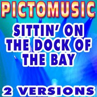 Sittin' On the Dock of the Bay — Pictomusic