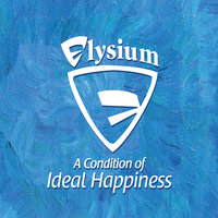A Condition Of Ideal Happiness — Elysium