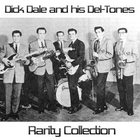 Dick Dale & His Del-Tones: Rarity Collection — Dick Dale & His Del-Tones
