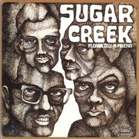 Please Tell a Friend — Sugar Creek