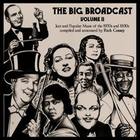 The Big Broadcast, Vol. 11: Jazz and Popular Music of the 1920s and 1930s — сборник