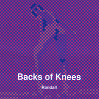 Backs of Knees — Randall