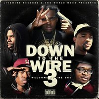 Down To The Wire 3 — Lil Blood