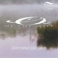 Out of the Mist — Joseph Jarman, Myra Melford, Leroy Jenkins, Lindsey Horner, Jeffrey Schanzer