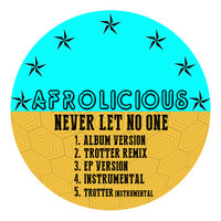 Never Let No One — Afrolicious