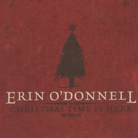 Christmas Time Is Here — Erin O'Donnell