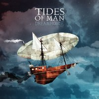 Dreamhouse — Tides Of Man