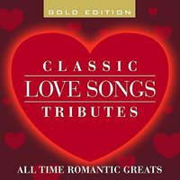 Classic Love Songs Tributes - All Time Romantic Greats — The Soft Sound Singers