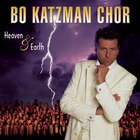 Heaven & Earth — Bo Katzman Chor