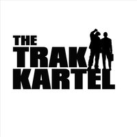 Up In the Club — The Trak Kartel
