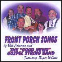 Front Porch Songs — Bill Coleman & The Good News Gospel String Band