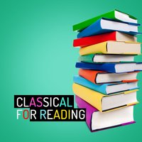 Classical for Reading — Reading and Study Music