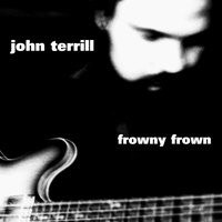 Frowny Frown — John Terrill