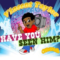 Have You Seen Him? — Vincent Taylor