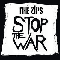 Stop the War — The Zips