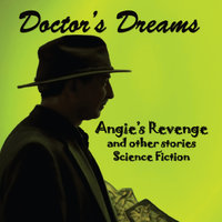 Doctor's Dreams: Angie's Revenge and Other Stories — Philip L. Levin