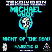 Night of the Dead — Michael White