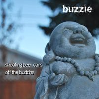 Shooting Beer Cans Off the Buddha — Buzzie