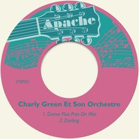 Danse Plus Pres De Moi — Charly Green et son orchestre