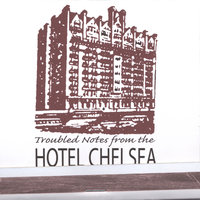 Troubled Notes From The Hotel Chelsea — Joe Myers