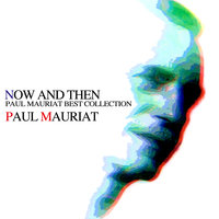 Now And Then. Best Collection — Paul Mauriat