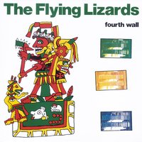 Fourth Wall — The Flying Lizards