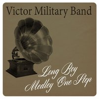 Long Boy: Medley One Step — Victor Military Band