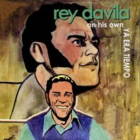 On His Own Ya Era Tiempo — Rey Davila