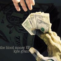 The Blood Money - EP — Kyle Grant