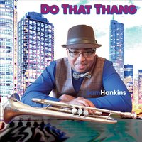 Do That Thang — Sam Hankins
