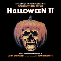 Halloween II - 30th Anniversary Expanded Original Motion Picture Soundtrack — John Carpenter, Alan Howarth