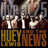 Live At 25 — Huey Lewis & The News