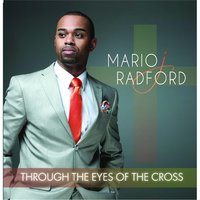 Through the Eyes of the Cross — Mario J. Radford