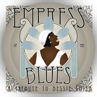 The Empress of the Blues: A Tribute to Bessie Smith — сборник