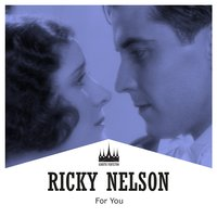 For You — Ricky Nelson