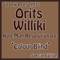 51Lex Presents Colour Blind — Orits Williki