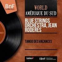 Tango des vacances — Blue Strings Orchestra, Jean Roderes