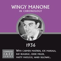 Complete Jazz Series 1936 — Wingy Manone