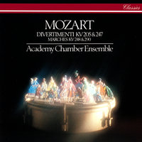 Mozart: Divertimenti K. 205 & 247 & Marches — Academy of St. Martin in the Fields Chamber Ensemble