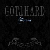 Heaven - Best Of Ballads. Part 2 — Gotthard