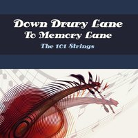 Down Drury Lane to Memory Lane — 101 Strings
