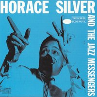 Horace Silver And The Jazz Messengers — Horace Silver