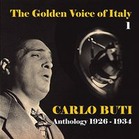 The Golden Voice of Italy, Vol. 1 - Anthology (1926 - 1934) — Carlo Buti