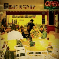 Born In The UK — Badly Drawn Boy