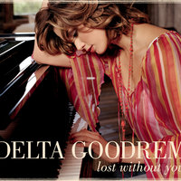 Lost Without You — Delta Goodrem