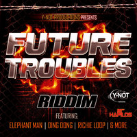 Future Troubles Riddim — King Youth